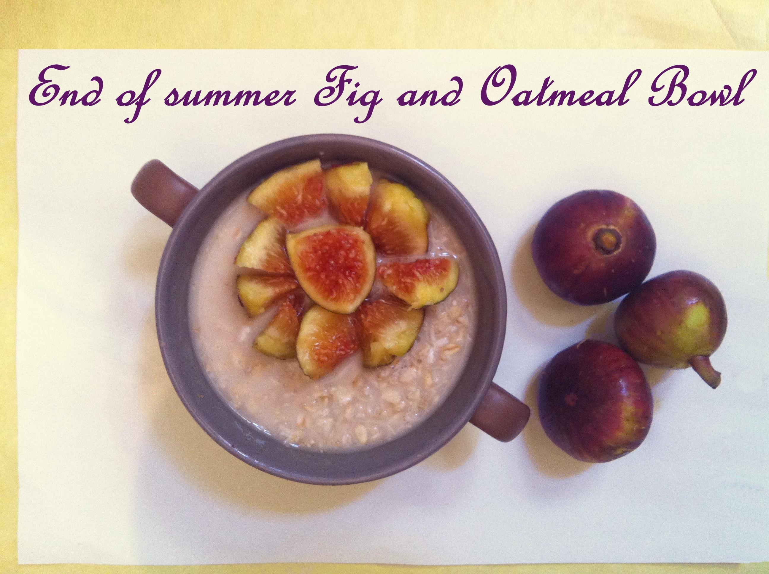 End of summer fig and oatmeal breakfast bowl - Vegan Recipes - Vegan Slaughterer Yaeli Shochat